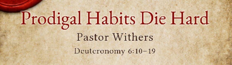 Prodigal Habits Die Hard