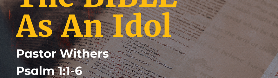The Bible As An Idol